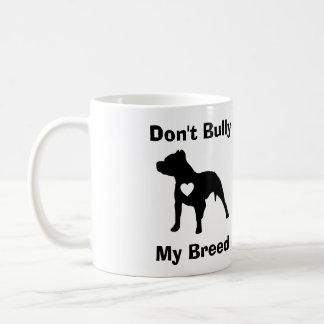 Don't Bully My Breed Mug