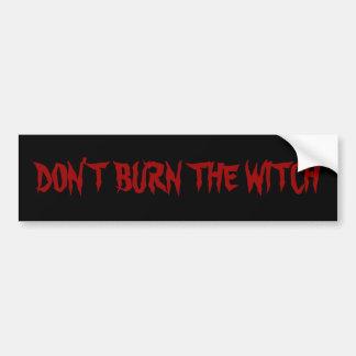 DON'T BURN THE WITCH BUMPER STICKER