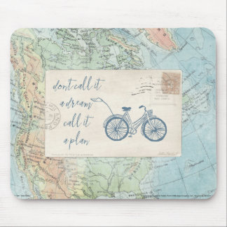 Don't Call It a Dream, Call It a Plan Quote Mouse Pad