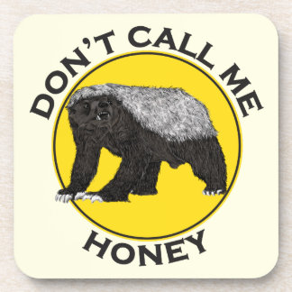 Don't Call Me Honey, Honey Badger Feminist Slogan Coaster