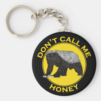 Don't Call Me Honey, Honey Badger Feminist Slogan Keychain