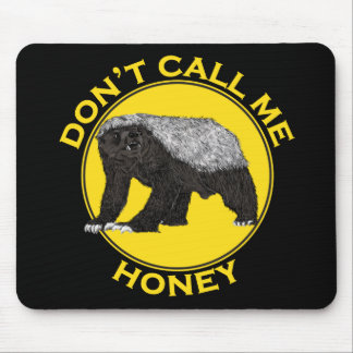 Don't Call Me Honey, Honey Badger Feminist Slogan Mouse Pad