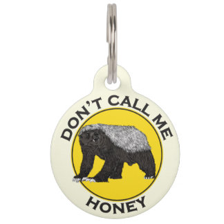 Don't Call Me Honey, Honey Badger Feminist Slogan Pet ID Tag