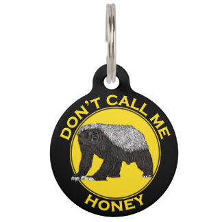 Don't Call Me Honey, Honey Badger Feminist Slogan Pet Name Tag