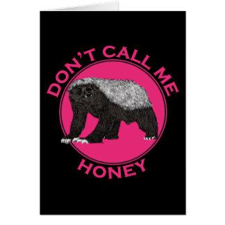 Don't Call Me Honey, Honey Badger Pink design Card
