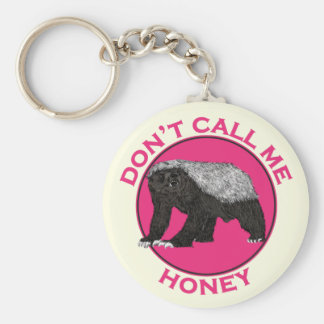 Don't Call Me Honey Honey Badger Pink Feminist Art Keychain
