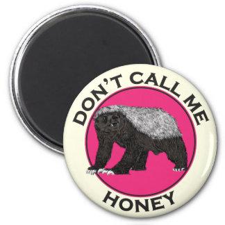 Don't Call Me Honey Honey Badger Pink Feminist Art Magnet