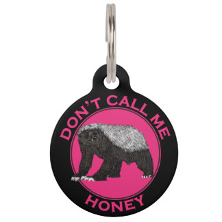 Don't Call Me Honey Honey Badger Pink Feminist Art Pet ID Tag