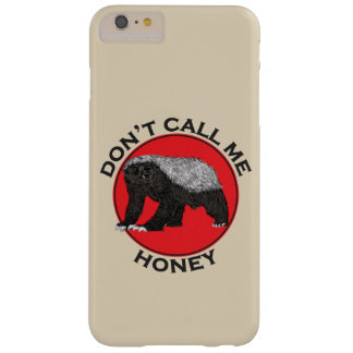 Don't Call Me Honey, Honey Badger Red Feminist Art Barely There iPhone 6 Plus Case