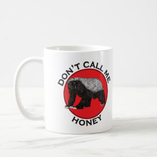 Don't Call Me Honey, Honey Badger Red Feminist Art Coffee Mug