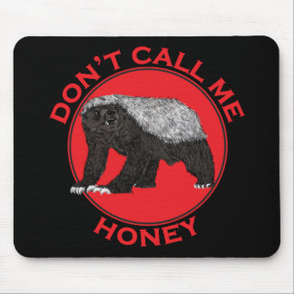 Don't Call Me Honey, Honey Badger Red Feminist Art Mouse Pad
