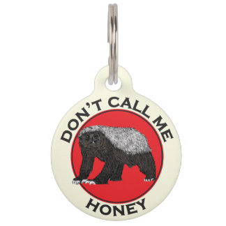 Don't Call Me Honey, Honey Badger Red Feminist Art Pet Name Tag
