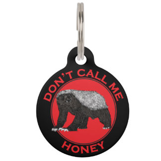 Don't Call Me Honey, Honey Badger Red Feminist Art Pet Tag