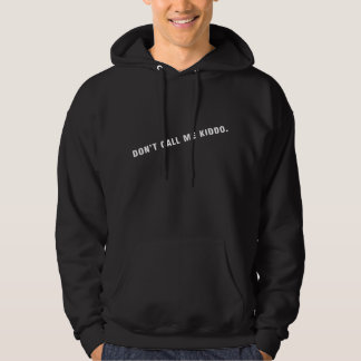 dont call me kiddo- Hoodie-BLK Hooded Sweatshirt