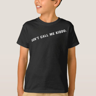 dont call me kiddo-KIDS SIZE T-Shirt