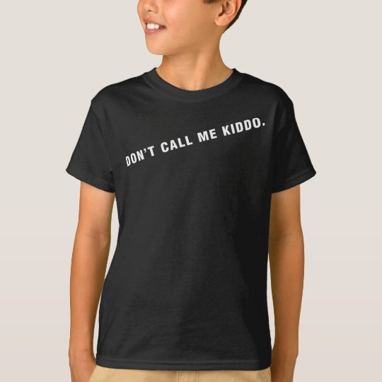 dont call me kiddo-KIDS SIZE T-Shirt