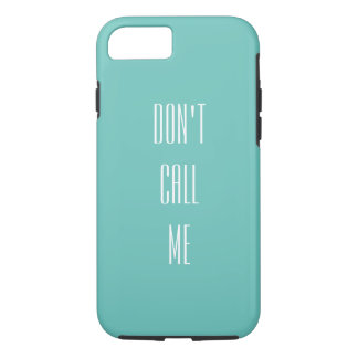 Don't Call Me Phone Case