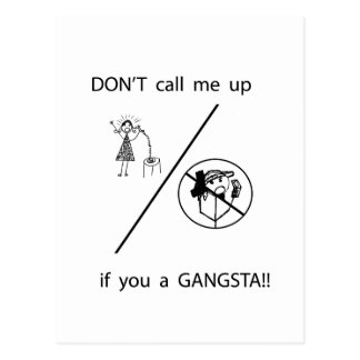 DON'T call me up if you a GANGSTA! Postcard