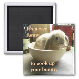 Don't cook the bunny! square magnet