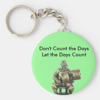 Don't Count the Days Keychain