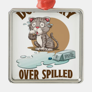Don't Cry Over Spilled Milk Day - Appreciation Day Metal Ornament
