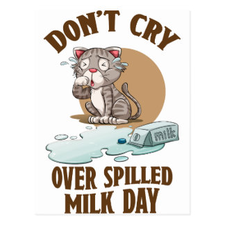 Don't Cry Over Spilled Milk Day - Appreciation Day Postcard