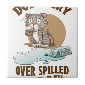 Don't Cry Over Spilled Milk Day - Appreciation Day Tile