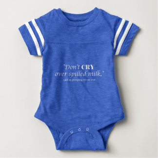 """Don't cry over spilled milk"" with white lettering Baby Bodysuit"