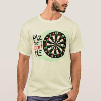 Dont Dart Mee T-Shirt