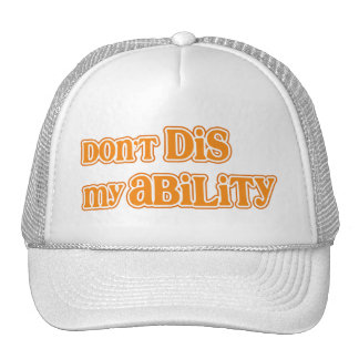 """Don't DIS my Ability"" Trucker Hat"