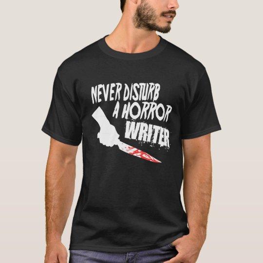 Don't Disturb A Horror Writer? T-Shirt