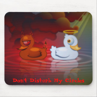 Don't Disturb My Circles Mouse Pad