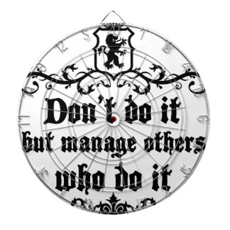 DonT do It But Manage Others Who Do It Dartboard