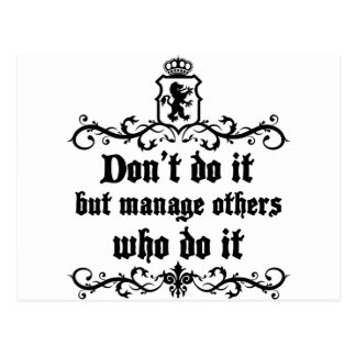 DonT do It But Manage Others Who Do It Postcard