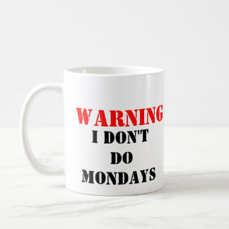 DONT DO MONDAYS COFFEE MUG