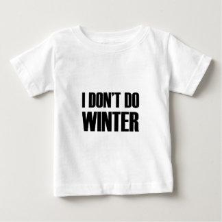 Don't Do Winter Baby T-Shirt
