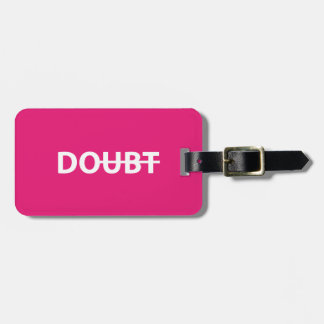 Don't doubt. Do. Luggage Tag