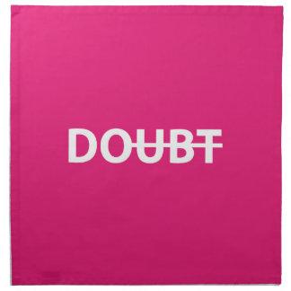 Don't doubt. Do. Napkin