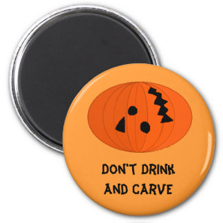 DON'T DRINK AND CARVE! - magnet