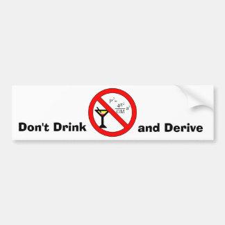 Don't Drink and Derive Bumper Sticker