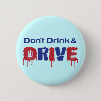 Don't Drink and Drive 2 Inch Round Button