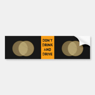 """Don't drink and drive"" Bumper Sticker"