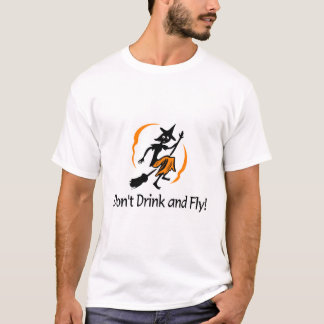 Dont Drink And Fly Witch T-Shirt