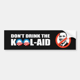 DON'T DRINK THE KOOL-AID BUMPER STICKER