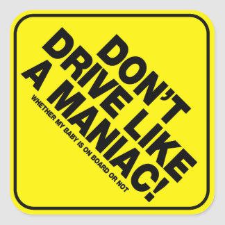 Don't Drive Like A Maniac! Vehicle Warning Sticker