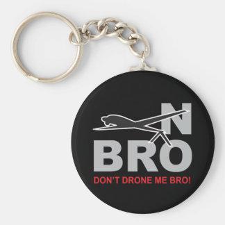 "Don't Drone Me Bro ""Bro No!"" Keychain"