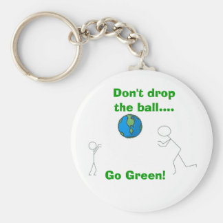 Don't drop the ball...., Go Green! Basic Round Button Keychain