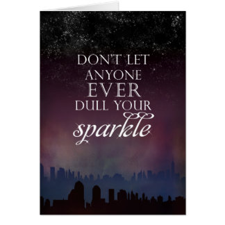 Don't Dull Your Sparkle Card