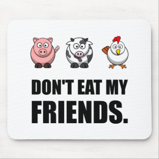Dont Eat My Friends Mouse Pad