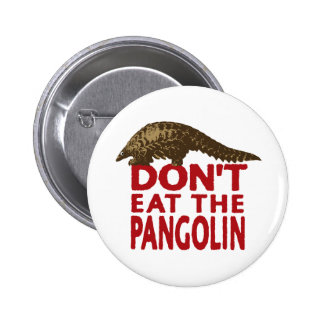 Don't Eat The Pangolin 2 Inch Round Button